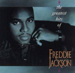 Cover - Freddie Jackson: Greatest Hits Of Freddie Jackson, The