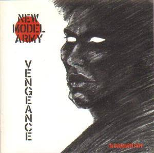 New Model Army: Vengeance - The Independent Story (CD) - Bild 1