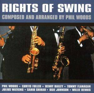 Phil Woods: Rights Of Swing - Cover