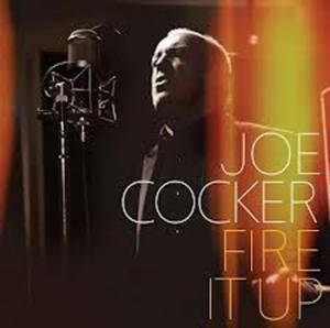 Joe Cocker: Fire It Up - Cover
