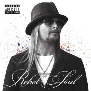 Cover - Kid Rock: Rebel Soul