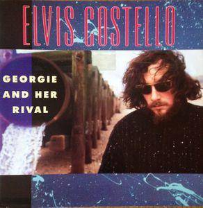 Elvis Costello: Georgie And Her Rival - Cover