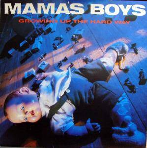 Cover - Mama's Boys: Growing Up The Hard Way
