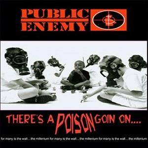 Public Enemy: There's A Poison Goin On... - Cover