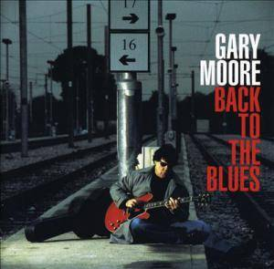 Gary Moore: Back To The Blues - Cover