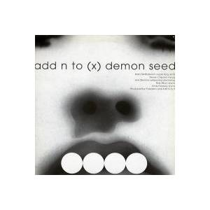 Cover - Add N To (X): Demon Seed
