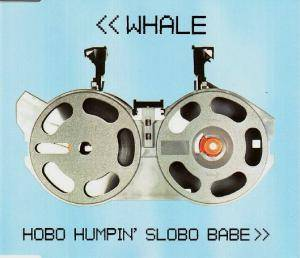 Cover - Whale: Hobo Humpin' Slobo Babe