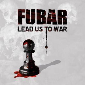 Cover - F.U.B.A.R.: Lead Us To War