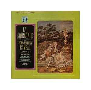 Cover - Jean-Philippe Rameau: Guirlande / A Pastoral Ballet With Vocal Music, La