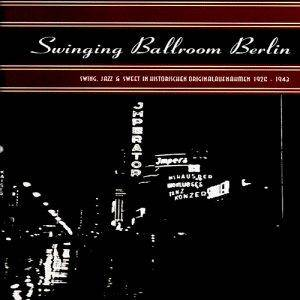 Cover - Eugen Wolff & Sein Tanzorchester: Swinging Ballroom Berlin