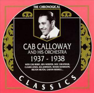 Cover - Cab Calloway & His Orchestra: 1937 - 1938