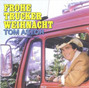 Cover - Tom Astor: Frohe Trucker Weihnacht