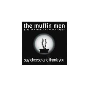 The Muffin Men: Play The Music Of Frank Zappa: Say Cheese And Thank You - Cover