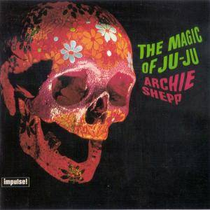 Cover - Archie Shepp: Magic Of Ju-Ju, The