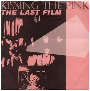 Kissing The Pink: Last Film, The - Cover