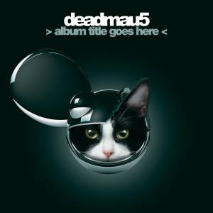 Cover - Deadmau5: > Album Title Goes Here <