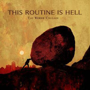 Cover - This Routine Is Hell: Verve Crusade, The