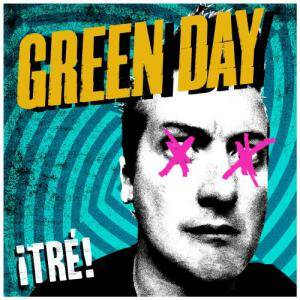 Green Day: ¡Tré! - Cover