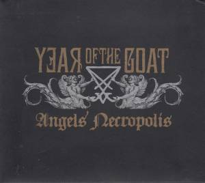 Year Of The Goat: Angels' Necropolis (CD) - Bild 1