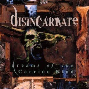 Disincarnate: Dreams Of The Carrion Kind - Cover