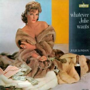 Julie London: Whatever Julie Wants - Cover