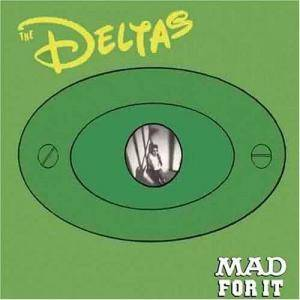 Cover - Deltas, The: Mad For It