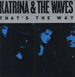 Katrina & The Waves: That's The Way - Cover