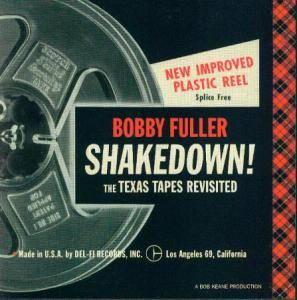 Cover - Bobby Fuller: Shakedown! - The Texas Tapes Revisited