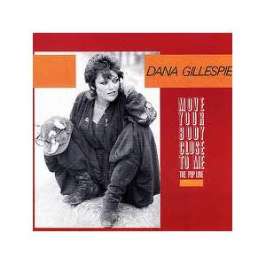 Cover - Dana Gillespie: Move Your Body Close To Me (The Pop Line)