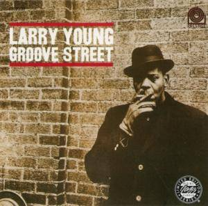 Cover - Larry Young: Groove Street