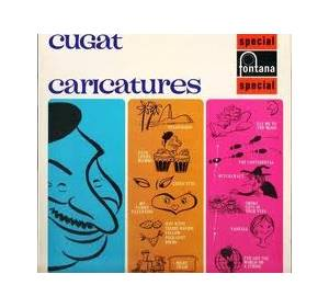 Cover - Xavier Cugat & His Orchestra: Cugat / Caricatures