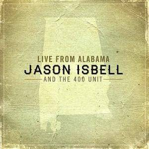 Cover - Jason Isbell And The 400 Unit: Live From Alabama