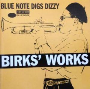 Cover - Metronome All Stars, The: Birk's Works - Blue Note Digs Dizzy