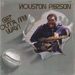 Cover - Houston Person: Get Out'a My Way