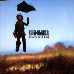 Kula Shaker: Shower Your Love - Cover