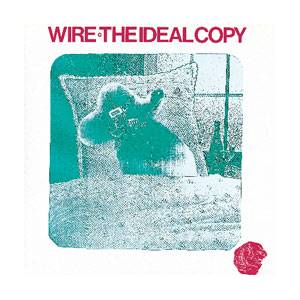 Cover - Wire: Ideal Copy, The