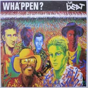 The Beat: Wha'ppen? - Cover
