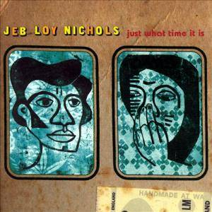 Cover - Jeb Loy Nichols: Just What Time It Is
