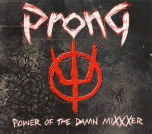 Cover - Prong: Power Of The Damn Mixxxer