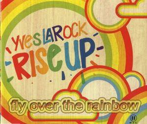 Cover - Yves Larock: Rise Up (Fly Over The Rainbow)