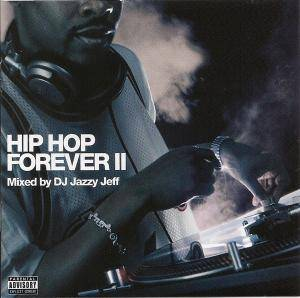 Cover - DJ Jazzy Jeff: Hip Hop Forever II Mixed By DJ Jazzy Jeff