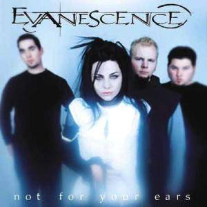 Cover - Evanescence: Not For Your Ears