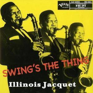 Cover - Illinois Jacquet: Swing's The Thing