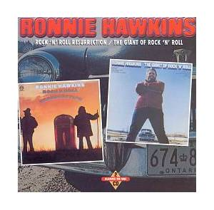 Cover - Ronnie Hawkins: Rock 'n' Roll Resurrection / The Giant Of Rock 'n' Roll