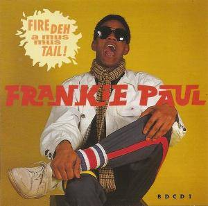 Cover - Frankie Paul: Fire Deh A Mus Mus Tail