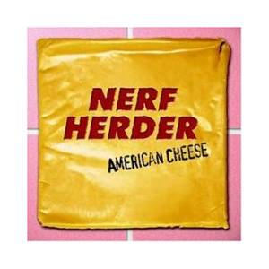 Cover - Nerf Herder: American Cheese