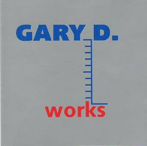 Cover - Gary D.: Works