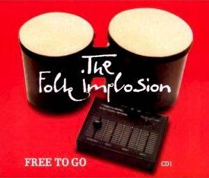 Cover - Folk Implosion, The: Free To Go