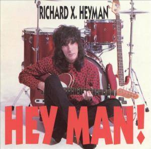 Cover - Richard X. Heyman: Hey Man!