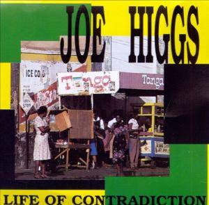 Cover - Joe Higgs: Life Of Contradiction